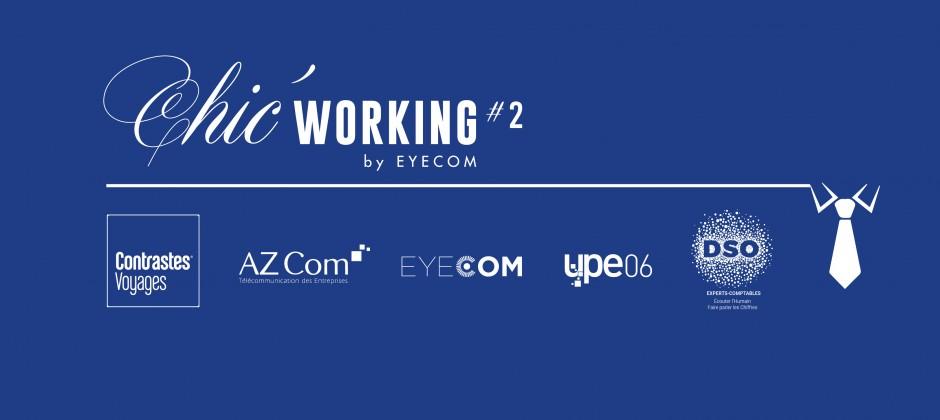 Chic' Working #2, un rendez-vous EYECOM